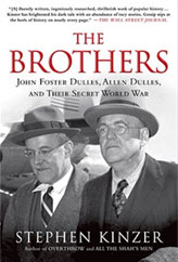 The Brothers: John Foster Dulles, Allen Dulles, and Their Secret World War - Stephen Kinzer